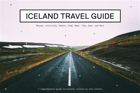 iceland the official travel guide books iceland travel guide tips and road trip itinerary alex