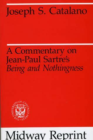 being and nothingness books a commentary on jean paul sartre s being and nothingness