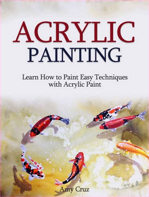 acrylic painting ebook acrylic painting learn how to paint easy techniques with