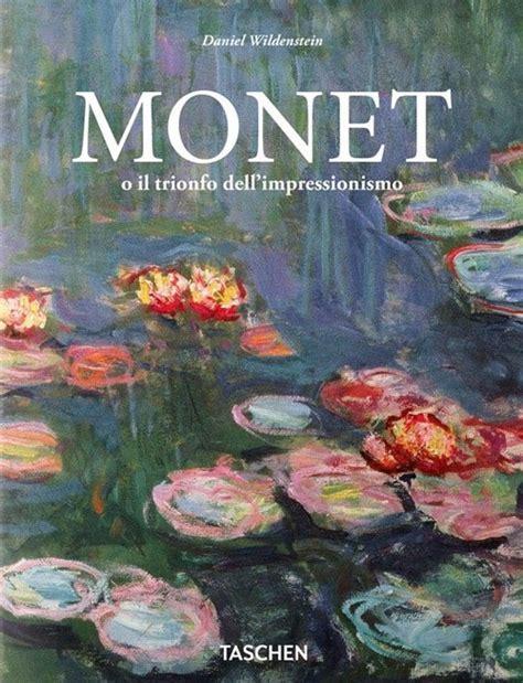 libro monet libro i monet o il trionfo dell impressionismo di lafeltrinelli