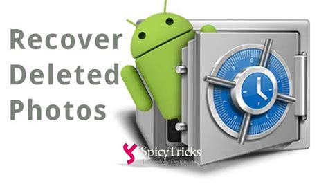 android deleted photos how to recover deleted photos on android mobile phone tablet