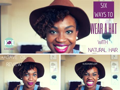 how to wesr thin wiry hair natural 6 ways to wear a hat with natural hair agave oil review