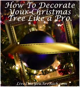 how to decorate a tree like a professional tree ornament guide live like you are rich