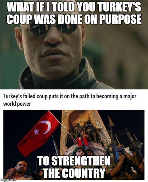Turkish Memes - turkey s coup imgflip