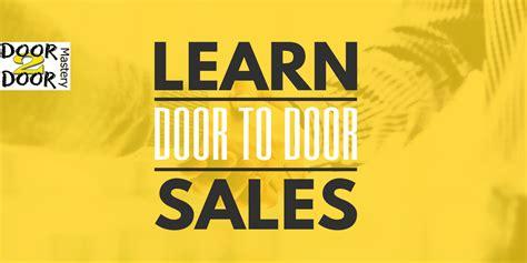 door to door sales tips learn door to door sales tips tricks and techniques to