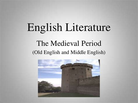 english literature the medieval period middle english medieval period powerpoint