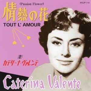 caterina valente passion flower caterina valente tout l amour passion flower vinyl
