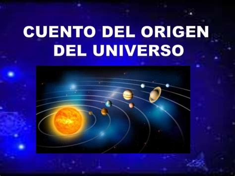 el origen del universo moni cuento del origen del universo