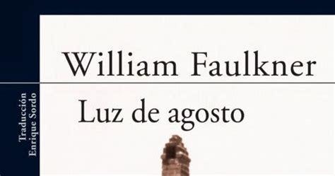 libro luz de agosto un libro al d 237 a william faulkner luz de agosto