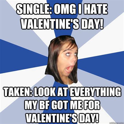 I Hate Valentines Day Meme - single omg i hate valentine s day taken look at