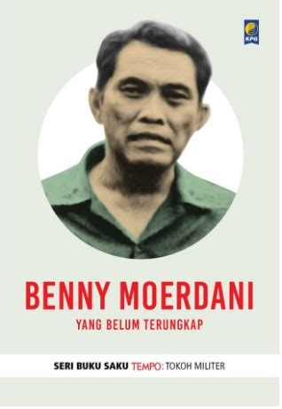 buku benny moerdani yang belum terungkap penulis tempo
