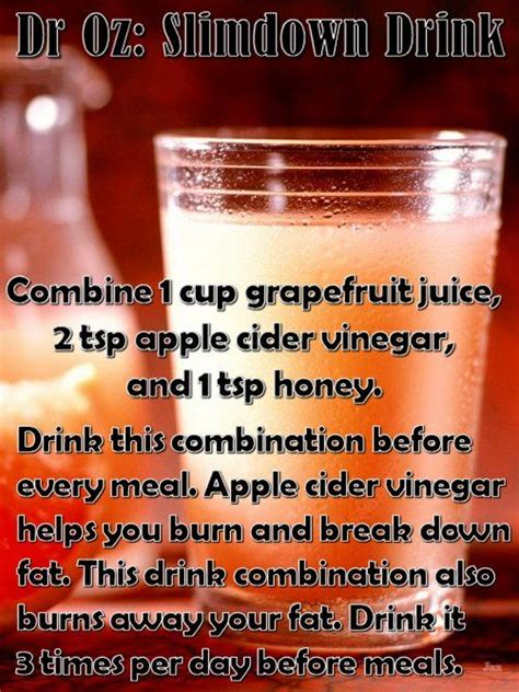 Dr Oz Detox Drink Apple Cider Vinegar by Dr Oz Slimdown Drink Combine 1 Cup Grapefruit Juice 2