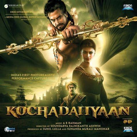 kochadaiiyaan songs  hindi  kochadaiiyaan