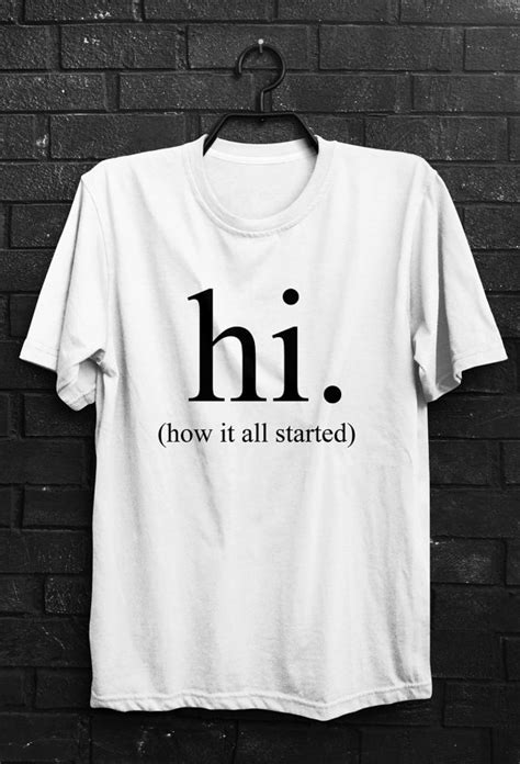 Quot Quot Print T Shirt hi how it all started letter print t shirt tops