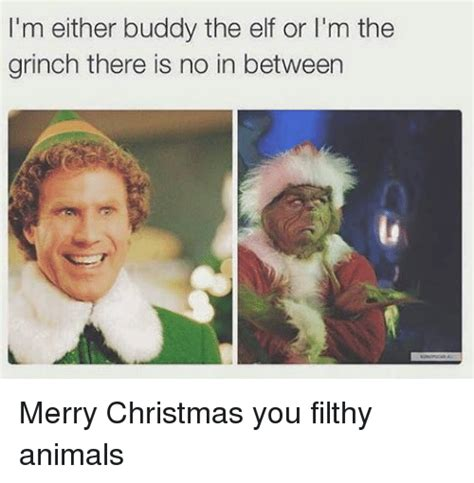 Merry Christmas You Filthy Animal Meme - 25 best memes about the grinch the grinch memes