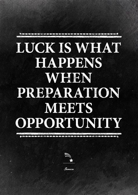 luck quotes seneca quote poster luck is when preparation meets
