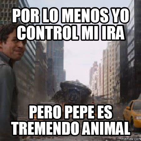 Ira Meme - por lo menos yo control mi ira pero pepe es tremen memes com