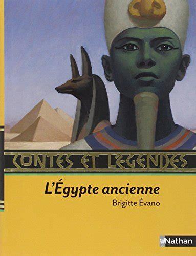 libro contes et lgendes des libro contes et l 233 gendes de l egypte ancienne di brigitte 201 vano