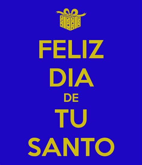 imagenes feliz dia tu santo feliz dia de tu santo poster sinfirm keep calm o matic