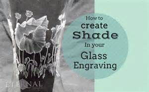 how to a lshade how to create shade in your glass engraving