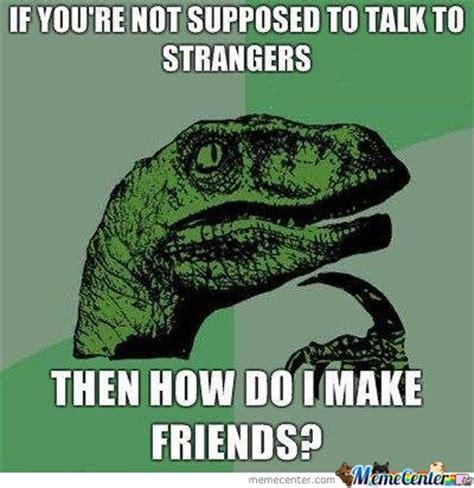 Stranger Danger Meme - talking to strangers by bustinoutbrennan meme center