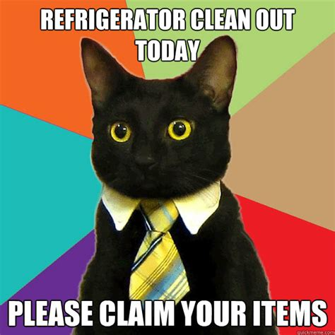 Fridge Meme - refrigerator clean out today please claim your items