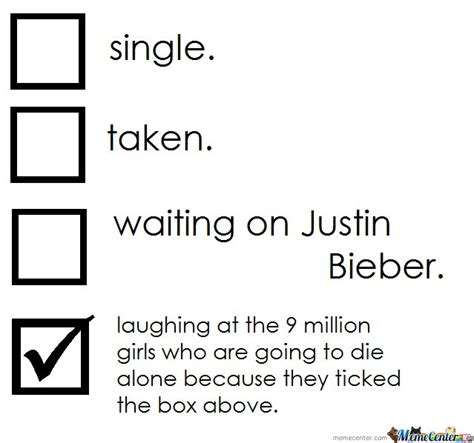 Single Taken Meme - single taken waiting on justin bieber by mustapan