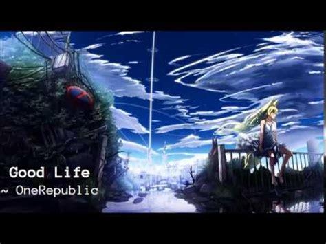 download gratis mp3 one republic good life good life nightcore mp3 download elitevevo
