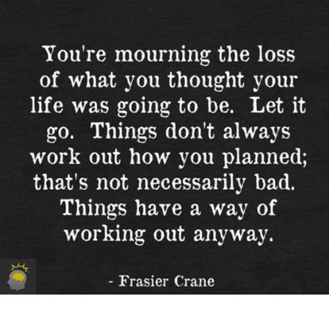 8 Ways How Not To Let Your Work Affect Your by Quotes Central You Re Mourning The Loss Of What You
