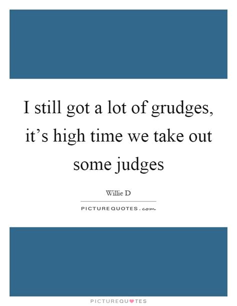 i still a lot of grudges quotes grudges sayings grudges picture quotes