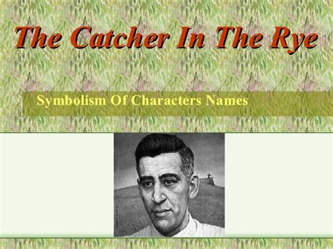 themes in the catcher in the rye jd salinger the catcher in the rye what s in a name