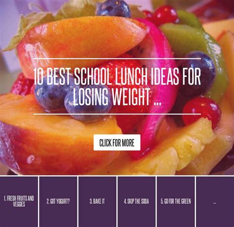 10 Best School Lunch Ideas For Losing Weight 10 best school lunch ideas for losing weight diet