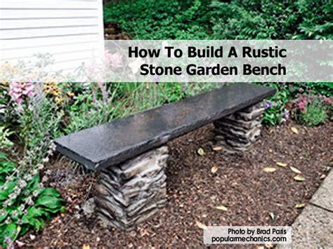 how to build garden bench how to build a rustic stone garden bench