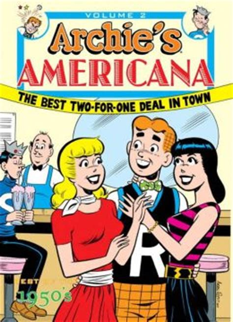 the best of archie americana vol 1 golden age the best of archie comics books archie americana volume 2 best of the 1950s by various