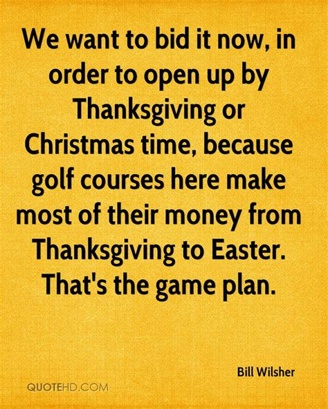 bid it we want to bid it now in order to open up by thanksgiving
