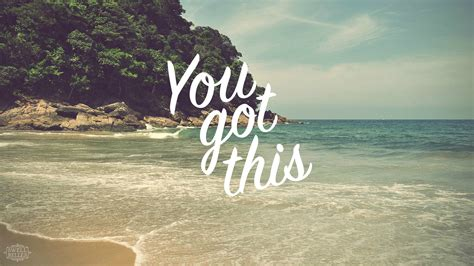 inspirational wallpaper for macbook pro you got this quote macbook wall papers pinterest
