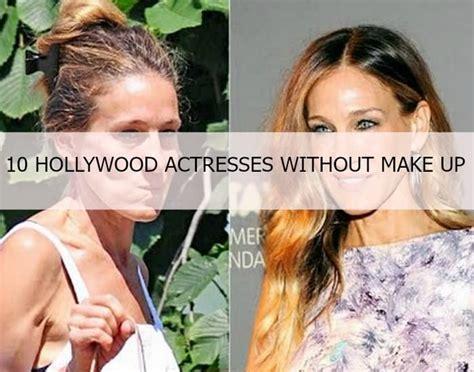 hollywood actress without makeup photos 10 best pictures of hollywood actresses without make up