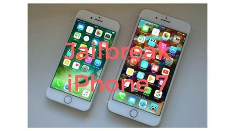 jailbreak iphone 7 iphone 7 plus