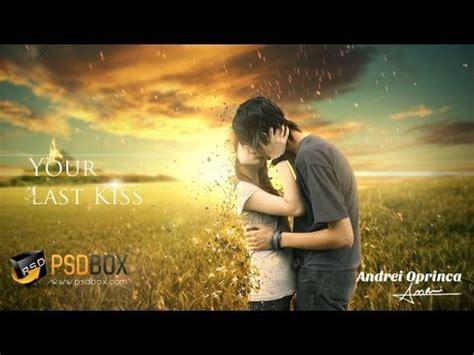 last kiss tutorial youtube your last kiss emotional manipulation tutorial psd box