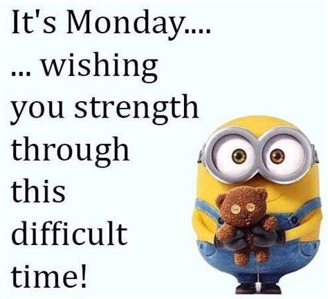 i it s monday but its monday wishing you strength pictures photos and