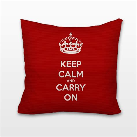 Keep Calm And Carry On Pillow by Keep Calm And Carry On Cushion Pillow Chelsea