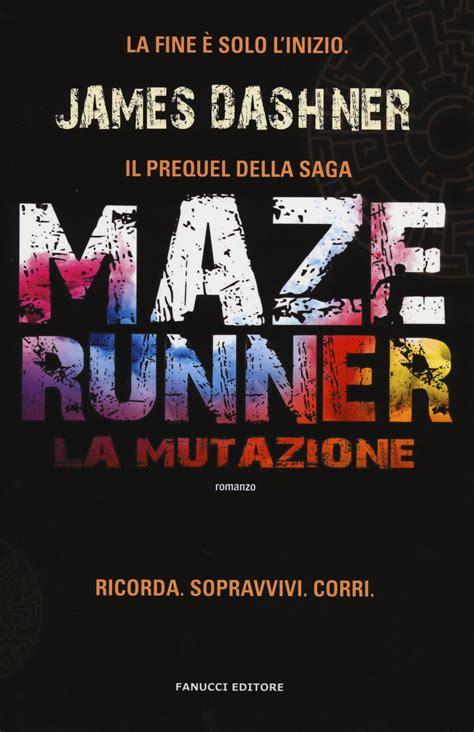 Film Maze Runner La Mutazione | libro la mutazione maze runner di james dashner