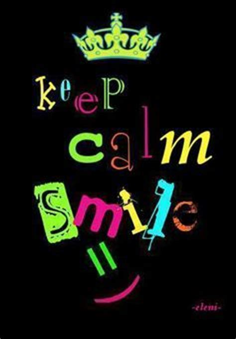 imagenes de keep calm and smile keep calm quot on pinterest keep calm keep calm