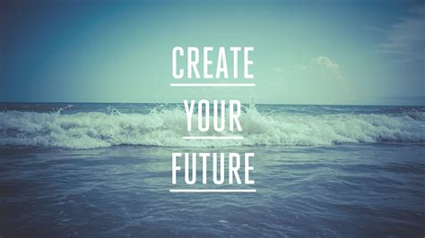 Create Your Future Image 4249408 1920x1080 All For Desktop Create Your