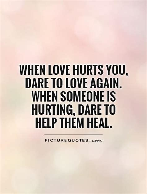 who and the who them when loving hurts and you donã t why books when someone hurts you quotes quotesgram