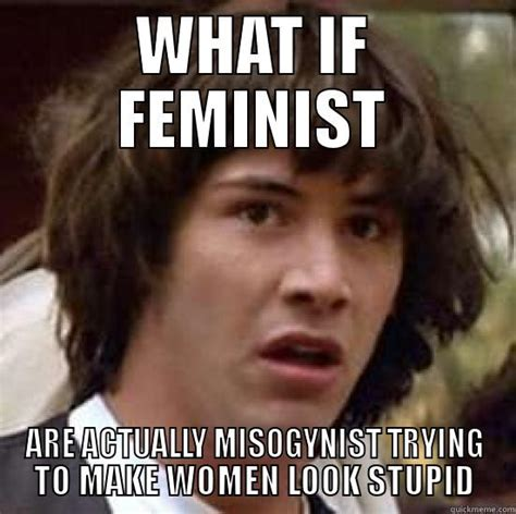 Feminist Memes - feminist memes 28 images what if women are using