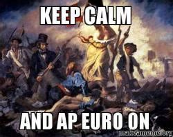 Ap Euro Memes - keep calm and ap euro on make a meme