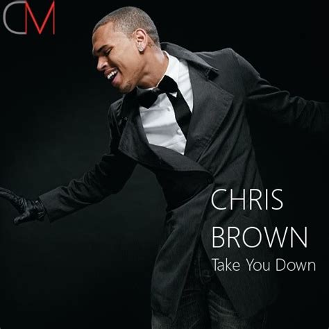 Chris Brown You | take you down chris brown tumblr