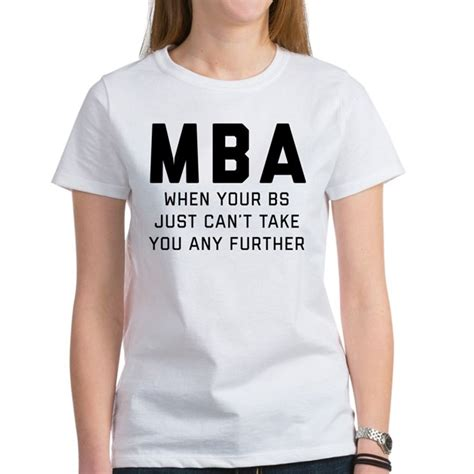 Can T Get A With An Mba by Mba When Your Bs Just Can T Take You S Classic White