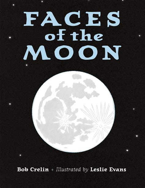 faces of books book review faces of the moon by bob crelin astronomy